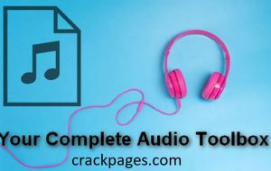 Audio Convert Toolbox 8.8.2.6 Crack Plus Serial Key Free Download